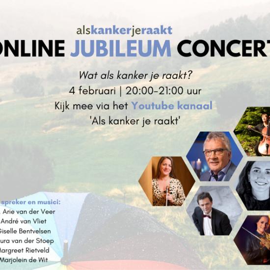 Online jubileum concert als 'kanker je raakt'